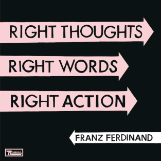 Right all round - Franz Ferdinand's third album.